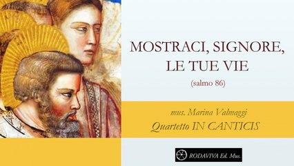 Quartetto IN CANTICIS - MOSTRACI SIGNORE LE TUE VIE - salmo 86