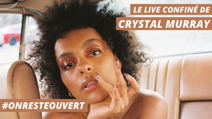 Le live confiné de Crystal Murray I On Reste Ouvert
