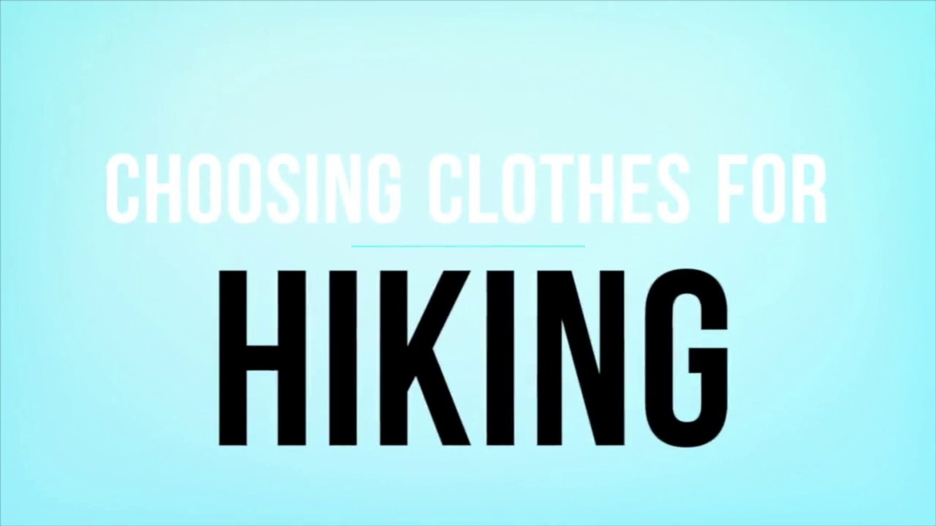 Choosing Clothes for Hiking
