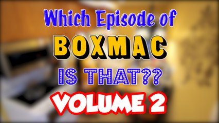 Which Episode of BoxMac is That? Volume 2