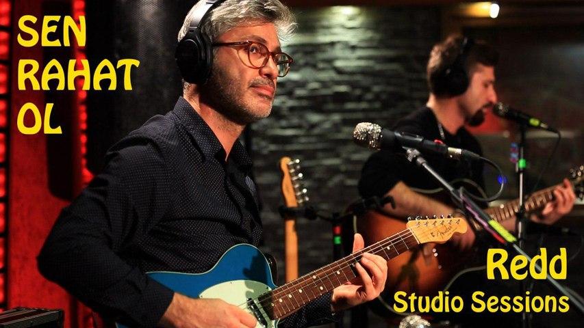 Redd - Sen Rahat Ol (Studio Sessions)