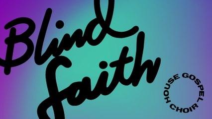 House Gospel Choir - Blind Faith
