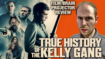 Projector: True History of the Kelly Gang (REVIEW)