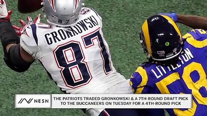 NESN's Adam Pellerin Gives His Take On Rob Gronkowski Trade To Buccaneers