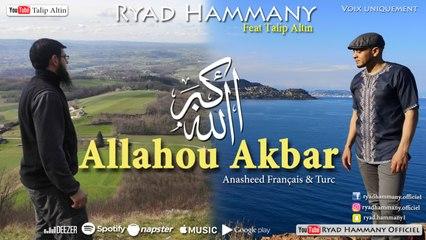 Ryad Hammany Ft. Talip Altin - Anasheed ALLAHOU AKBAR الله أكبر Vocal Only (français & turc) 2020