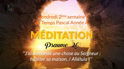 """MÉDITATION Psaume 26: """"J'ai demandé une chose au Seigneur: habiter sa maison."""""""
