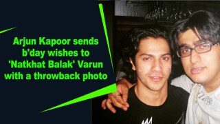 Arjun Kapoor sends b'day wishes to 'Natkhat Balak' Varun with a throwback photo