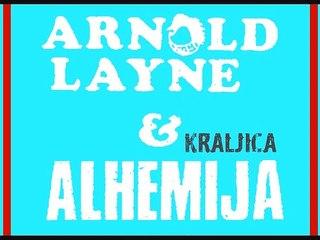 ARNOLD LAYNE & ALHEMIJA - Kraljica (1989)