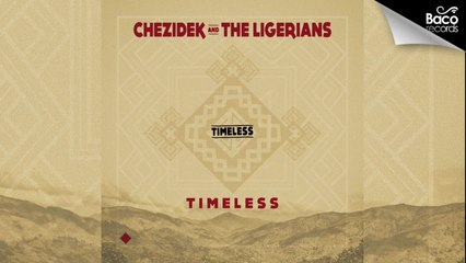 Chezidek & The Ligerians - Timeless [Official Lyrics Video]