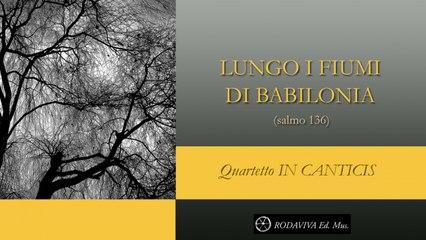 Quartetto IN CANTICIS - LUNGO I FIUMI DI BABILONIA