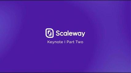ScaleDay - Keynote Part Two