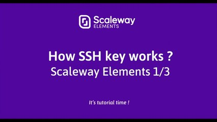 Cloud Computing Tutorial for Beginners | How SSH key Works 1/3 | Scaleway Elements