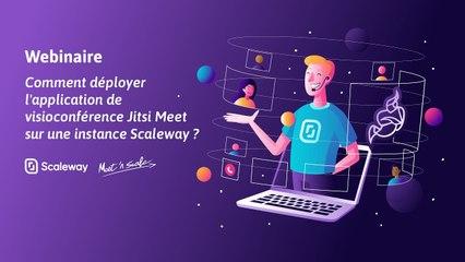 WEBINAIRE | Comment déployer Jitsi Meet sur une instance Scaleway ?
