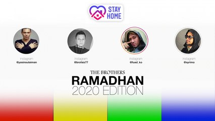 The Brothers • Ramadhan 2020 (Stay Home Edition)