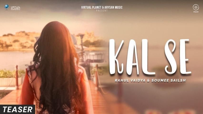 Kal Se - Official Teaser | Introducing Ritika Jain | Rahul Vaidya & Soumee Sailsh