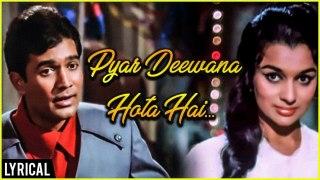 Pyar Deewana Hota Hai   Lyrical Song   Kati Patang   Rajesh Khanna, Asha Parekh   Kishore Kumar Song