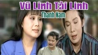Cải Lương Vũ Linh Tài Linh Thanh Nam hay Má