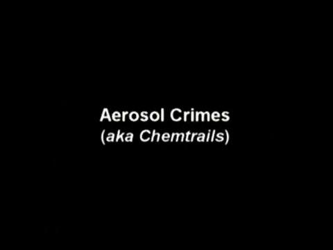 Aerosol_Crimes-(AKA_Chemtrails)_Part-1