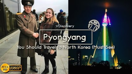You Should Travel to North Korea (Must See)