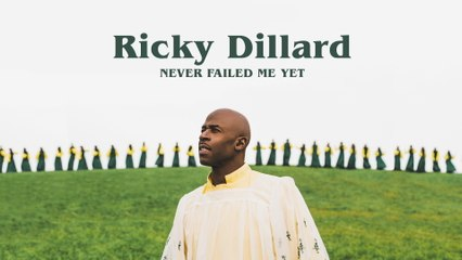 Ricky Dillard - Never Failed Me Yet