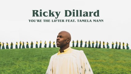 Ricky Dillard - You're The Lifter