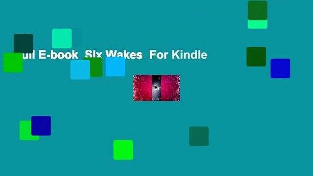 Full E-book  Six Wakes  For Kindle
