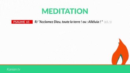 """MÉDITATION Psaume 65: """"Acclamez Dieu, toute la terre ! ou : Alléluia !"""""""