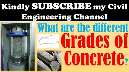 What are the different grades of concrete and their uses?   Civil Engg. Q and A
