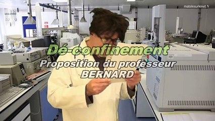 - Dé-confinement -Le professeur BERNARD a des propositions à faire mais...