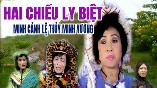 Cải Lương Xưa Hai Chiều Ly Biệt Minh Vư�