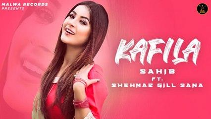 Sahib Kaler Ft. Shehnaz Gill Sana - KAFILA - Latest Punjabi Songs 2020 | Malwa Records