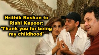 Hrithik Roshan to Rishi Kapoor: 'Thank you for being my childhood'