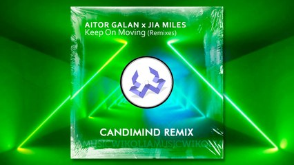 Aitor Galan, Jia Miles - Keep On Moving - Candimind Remix