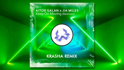Aitor Galan, Jia Miles - Keep On Moving - Krasha Remix