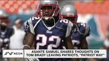 Asante Samuel Gives His Theory On Why Tom Brady Left Patriots