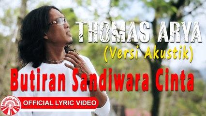 Thomas Arya - Butiran Sandiwara Cinta (Versi Akustik) [Official Lyric Video HD]