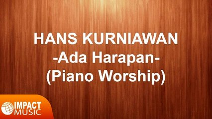 Hans Kurniawan - Ada Harapan (Piano Worship)