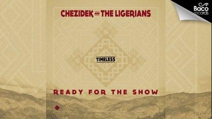 Chezidek & The Ligerians - Ready for the Show [Official Lyrics Video]