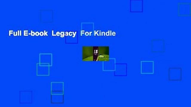 Full E-book  Legacy  For Kindle