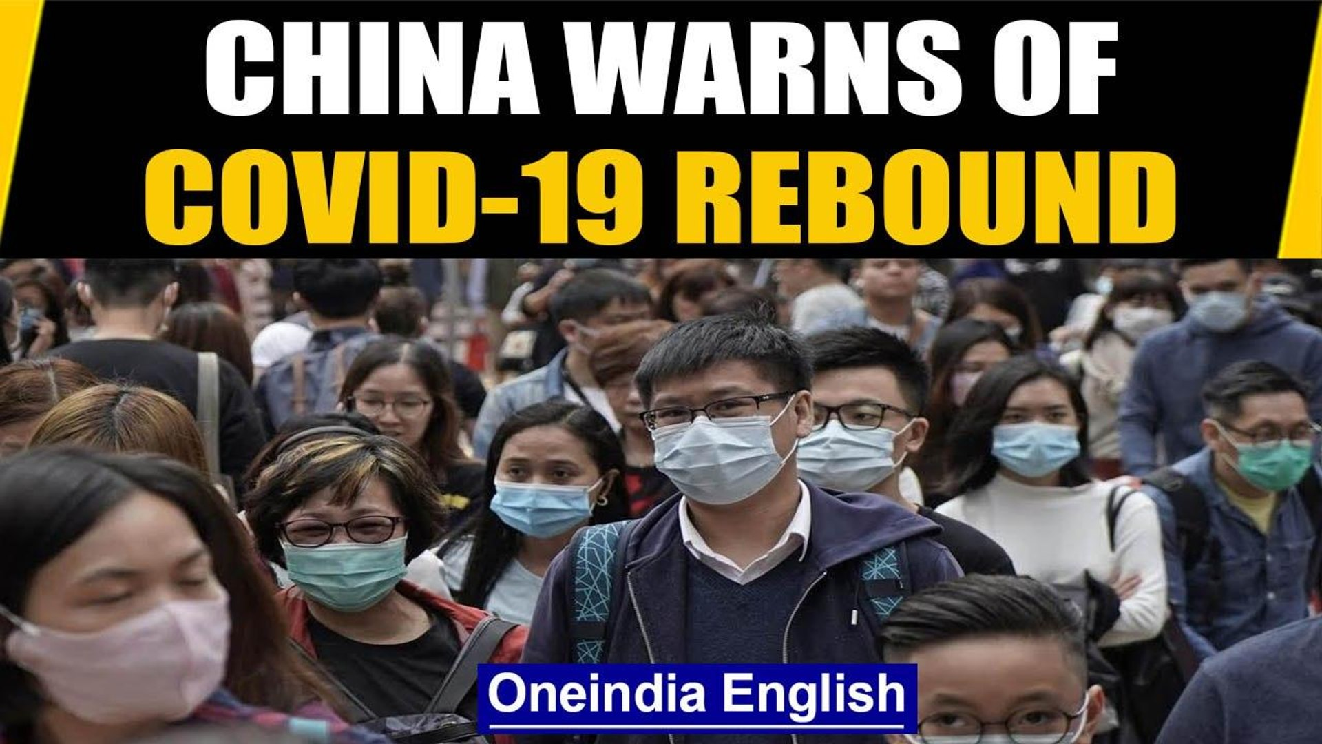 No complacency: Chinese official warns of a rebound of the virus | Oneindia News