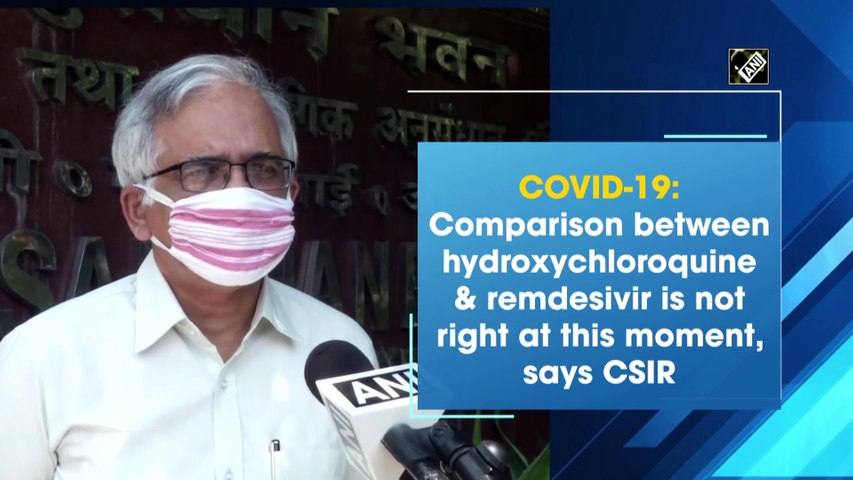 COVID-19: Hydroxychloroquine-Remdesivir  comparison not right at this moment, says CSIR