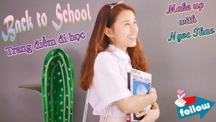 TEASER | Make up A To Z #2 | Trang Điểm Khi Đi Học - Back To School | Ngọc Thảo Official | Hướng Dẫn MakeUp | Lady9