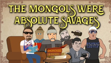 The Mongols were ABSOLUTE SAVAGES | DONNIE DOES HISTORY
