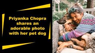 Priyanka Chopra shares an adorable photo with her pet dog