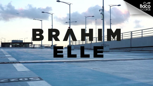 Brahim - Elle [Official Video]
