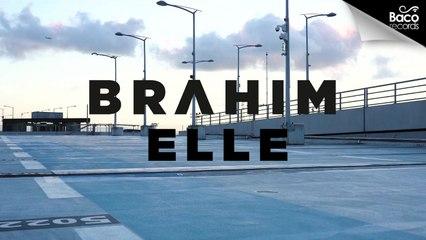 Brahim - Elle [Official Video]