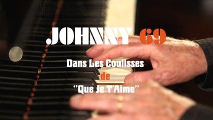 Johnny Hallyday - Johnny 69 - Dans les coulisses de « Que je t'aime »