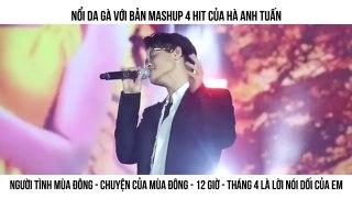 Noi da ga voi ban mashup 4 hit cua Ha Anh Tuan Ngu