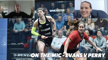 Squash: On The Mic - Evans v Perry - Manchester Open 2019 Full Match