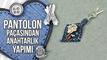 Pantolon Paçasından Anahtarlık Yapımı